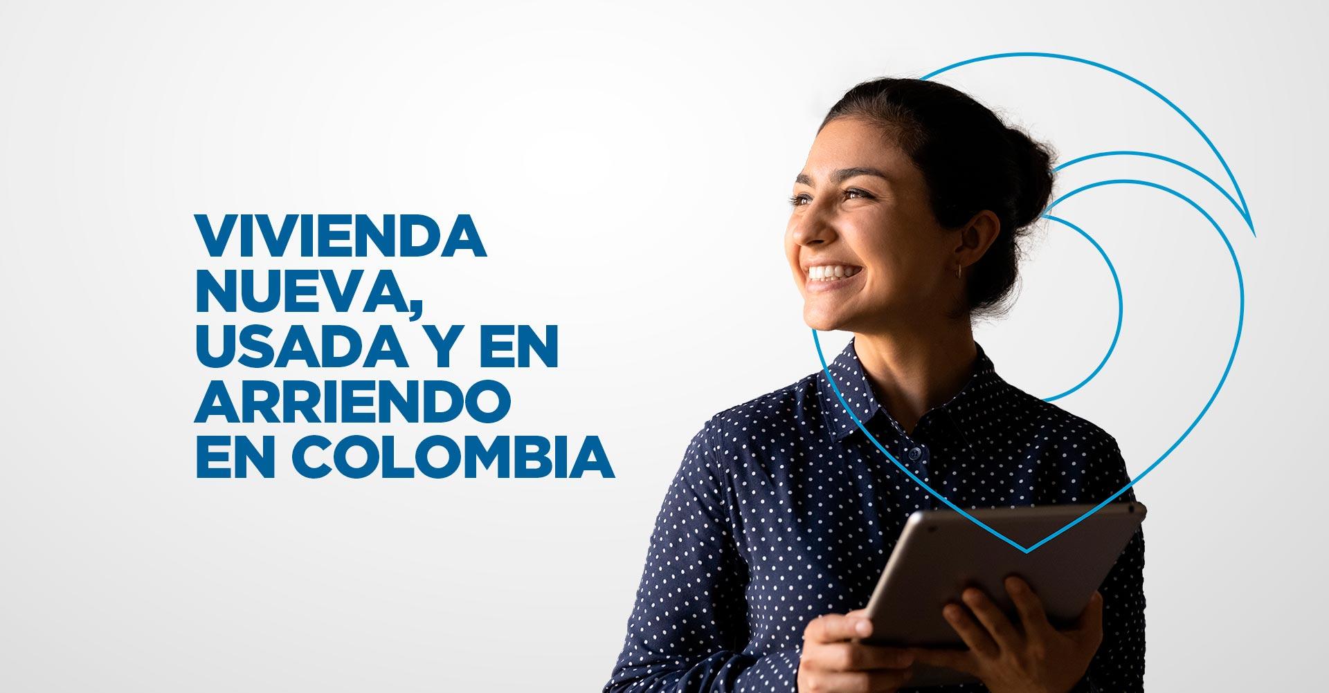 Vivienda nueva, usada y en arriendo en Colombia
