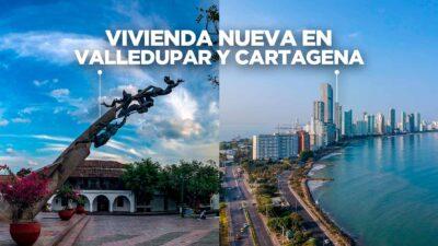 Vivienda nueva en Valledupar y Cartagena 2021